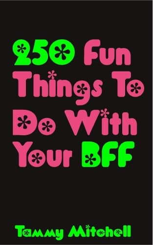 250 Fun Things To Do With Your BFF (Paperback)