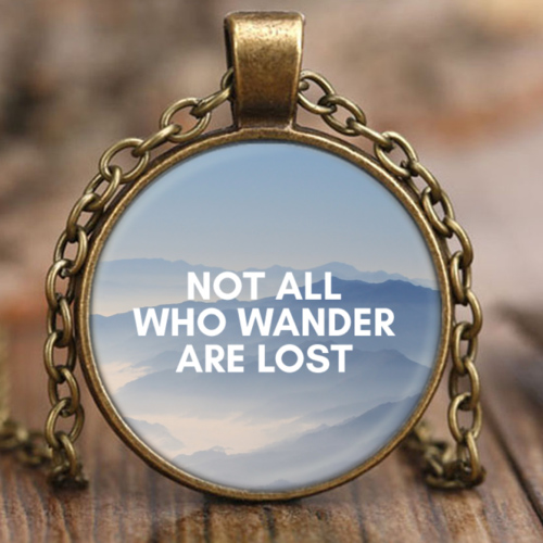 Not All Who Wander Are Lost Pendant Necklace