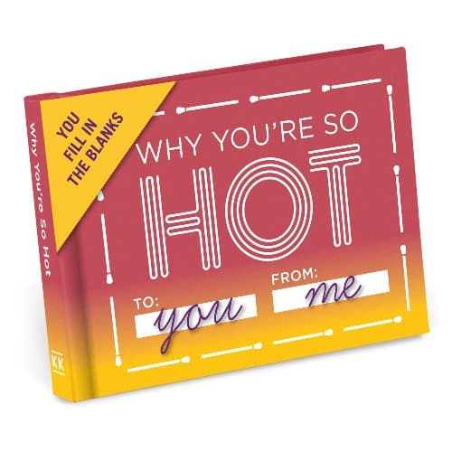 Knock Knock Fill-In-The-Blank: Why You're So Hot