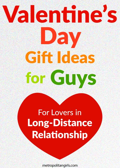 Best Valentine S Day Gifts For Long Distance Relationship Boyfriend