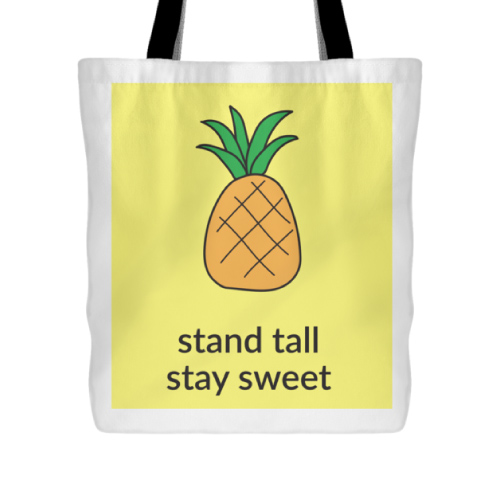stand tall stay sweet cute quote about perseverance - pineapple tote bag