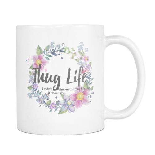 Thug Life Floral Mug