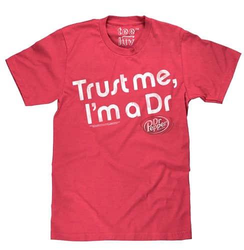 Dr. Pepper Trust Me I'm A Dr T-Shirt