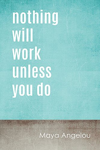 Nothing Will Work Unless You Do Poster