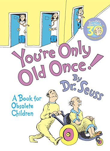 You're Only Old Once!: A Book for Obsolete Children | Retirement Gift Ideas