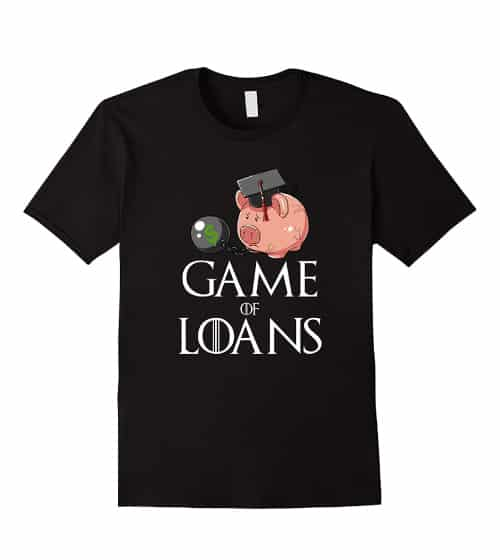 Game of Loans - Student T-Shirt