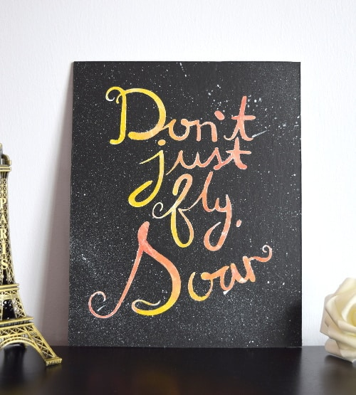 Don't Just Fly Soar Quote Painting. Home decor. Handmade Painting. 21st Birthday Gift Idea For Girlfriend, inspirational idea.