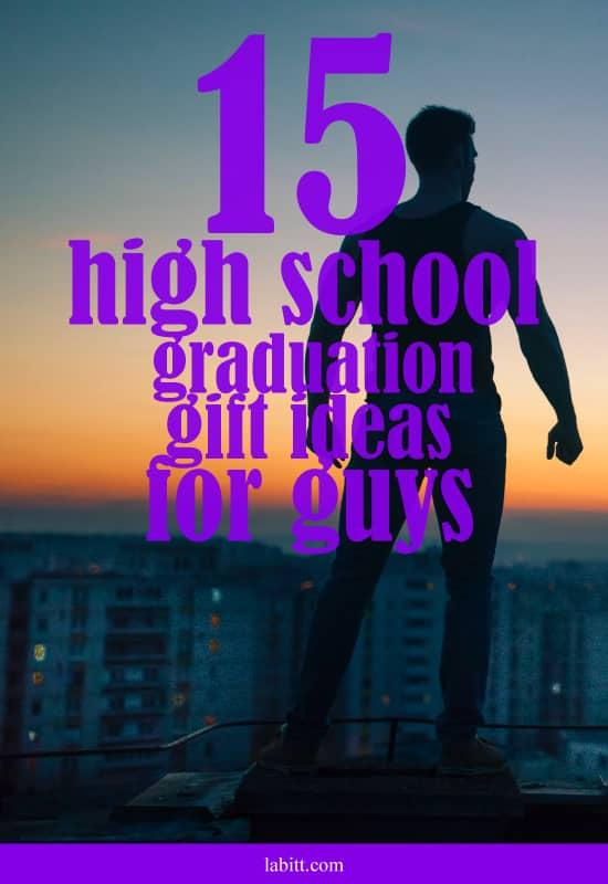 15 High School Graduation Gift Ideas for Guys