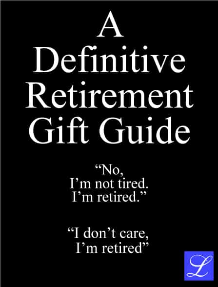Good retirement gift ideas for folks from the office: coworker and boss. Also works for mom or dad who are retiring.