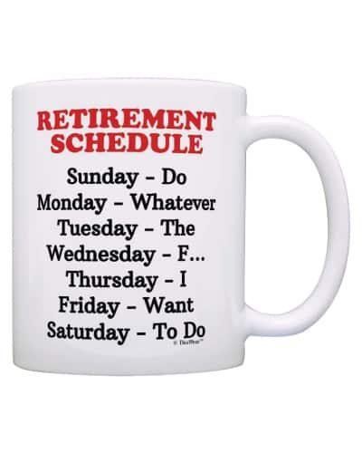 Retirement Schedule Mug | Funny Retirement Gift Ideas