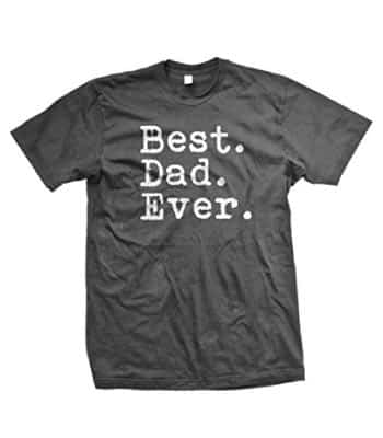 Best Dad Ever Tshirt. Daddy Shirt for Father's Day.