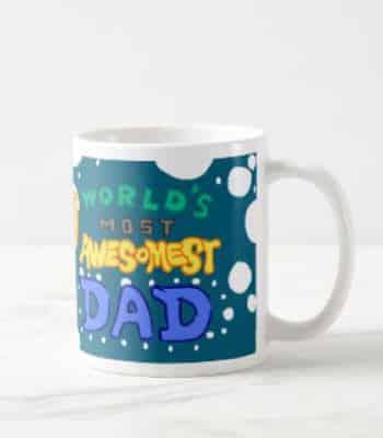 World's Most Awesomest Dad Mug