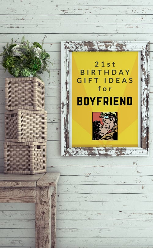20 Unique 21st Birthday Gift Ideas for Boyfriend. Creative Gifts for Him, for Men, for Guys.