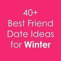 40+ Fun Winter Best Friend Date Ideas for Teen Girls