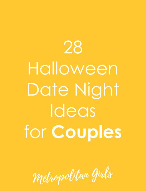 28 Halloween Date Night Ideas for Couples - Metropolitan Girls