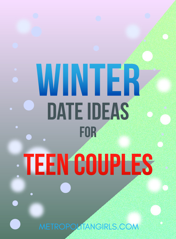 Winter Date Ideas for Teen Couples