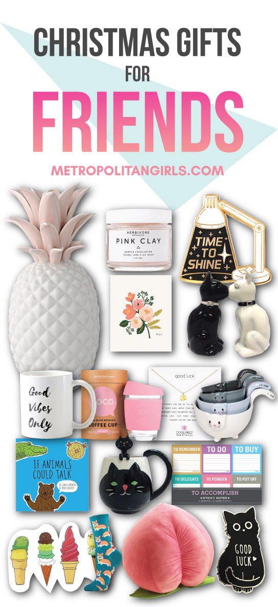 Christmas Gift Ideas for Friends 2017 - Metropolitan Girls