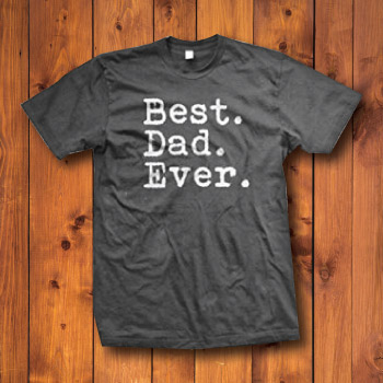 Best Dad Ever T-Shirt for Father