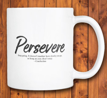 Inspirational quote mug about perseverance. Confucius quote.