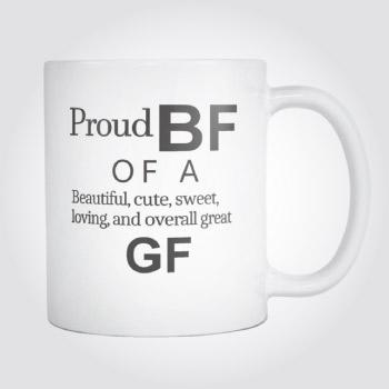 Funny boyfriend coffee mug - proud BF of a great GF