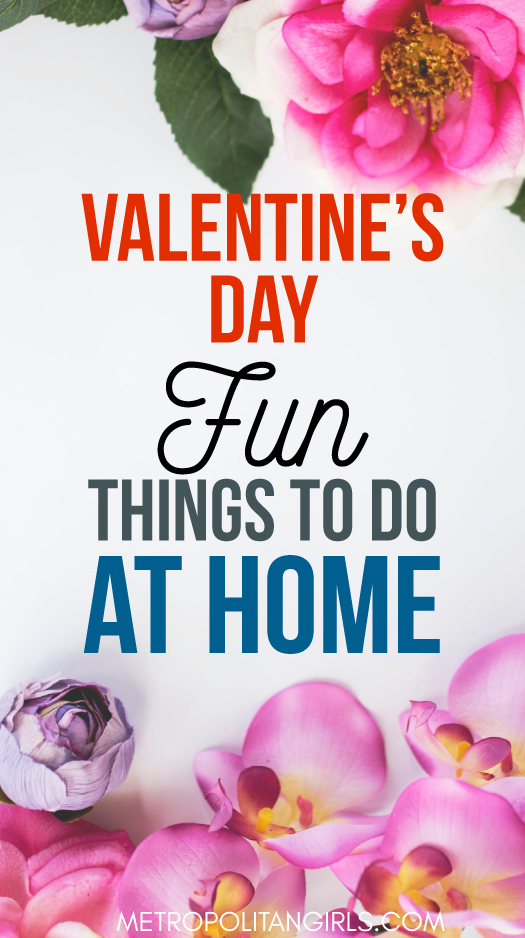 Things to do at home on day 28 images 25 best ideas for Great things to do for valentines day
