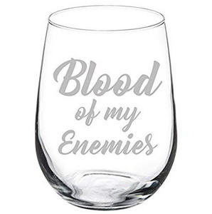 blood of my enemies funny glass #wine #winelover #wineglasses