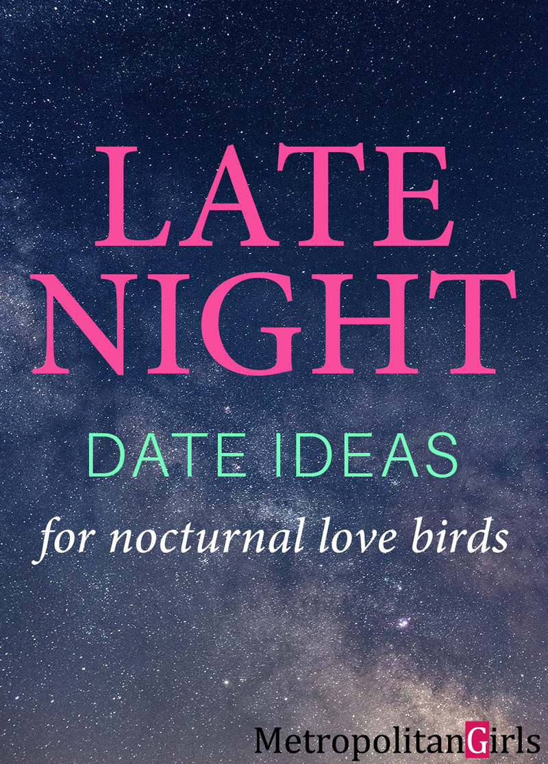 late-night date ideas