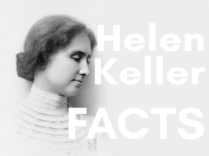 You have heard of her name and known her as an inspiring figure, but do you know these Helen Keller Facts?