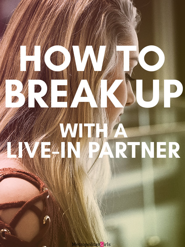 A Guide to Breaking Up With A Live-In Partner