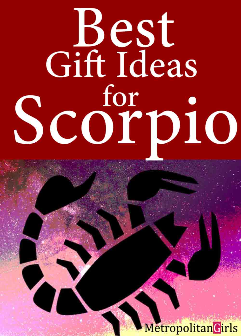 What kind of gifts do the men and women of Scorpio like? Find out in this gift ideas article for Scorpio.