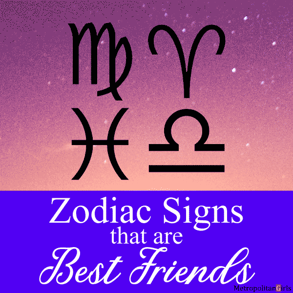 Zodiac Signs Best Friends