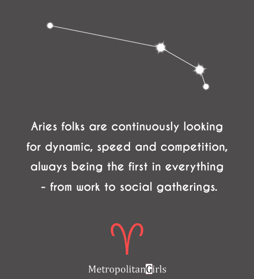 Aries folks are continuously looking for being the first in everything - quotes and sayings about aries
