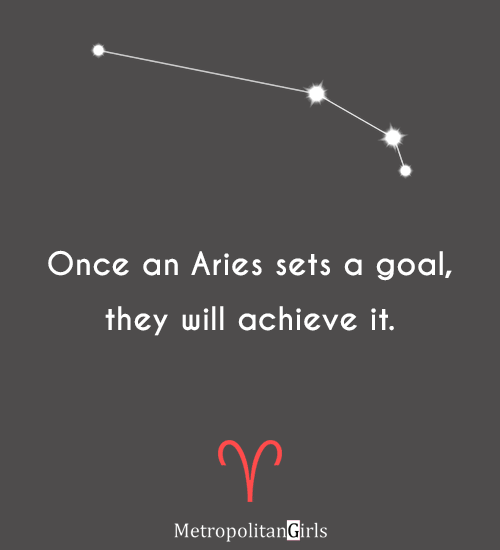 Once an Aries sets a goal, they will achieve it. - Aries quote about goal and success
