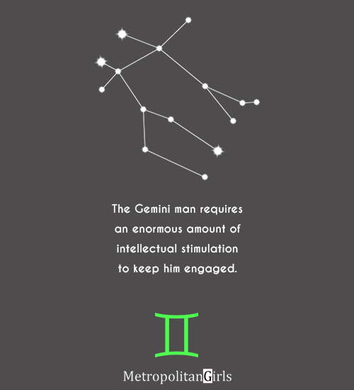 the gemini man requires an enormous amount of intellectual stimulation - gemini male quote