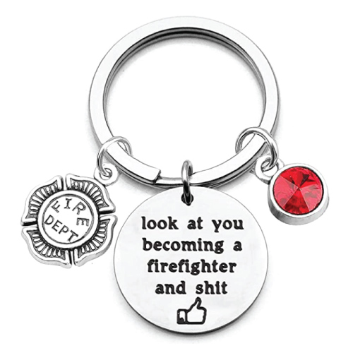 Look at You Becoming a Firefighter Keychain