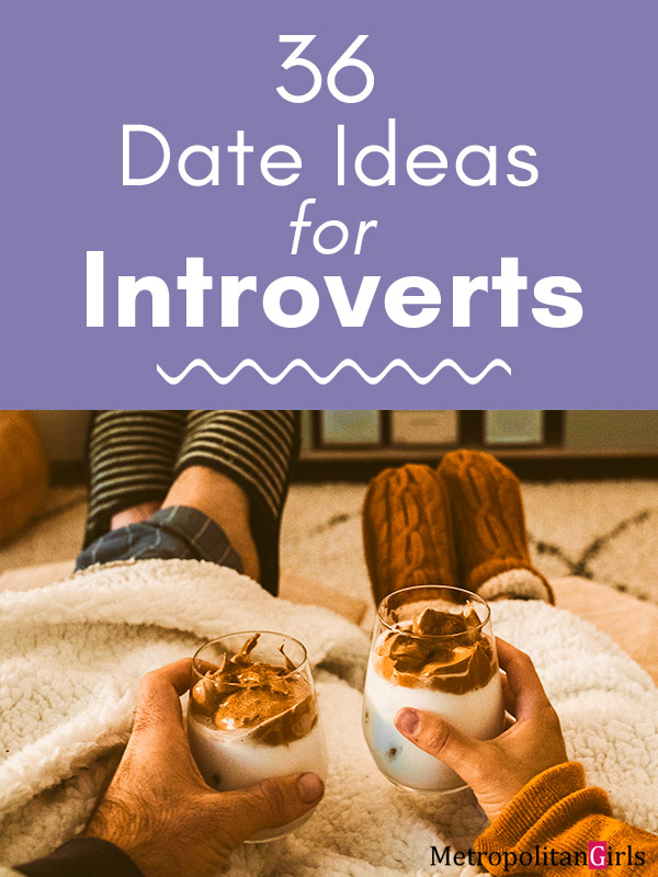 36 Date Ideas for Introverts