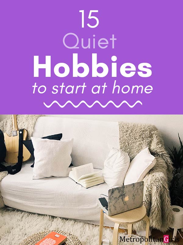 15 Quiet Hobbies to Start at Home